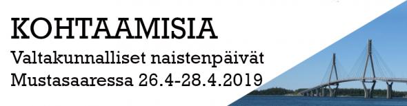 Kohtaamisia - Valtakunnalliset naistenpäivät Mustasaaressa 26.4-28.4.2019